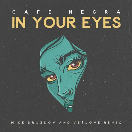 Cafe Negro - In Your Eyes (VetLove Mike Drozdov radio) Deep House, Club House 2018