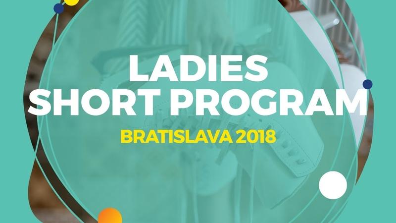 Anna Tarusina RUS Ladies Short Program Bratislava 2018