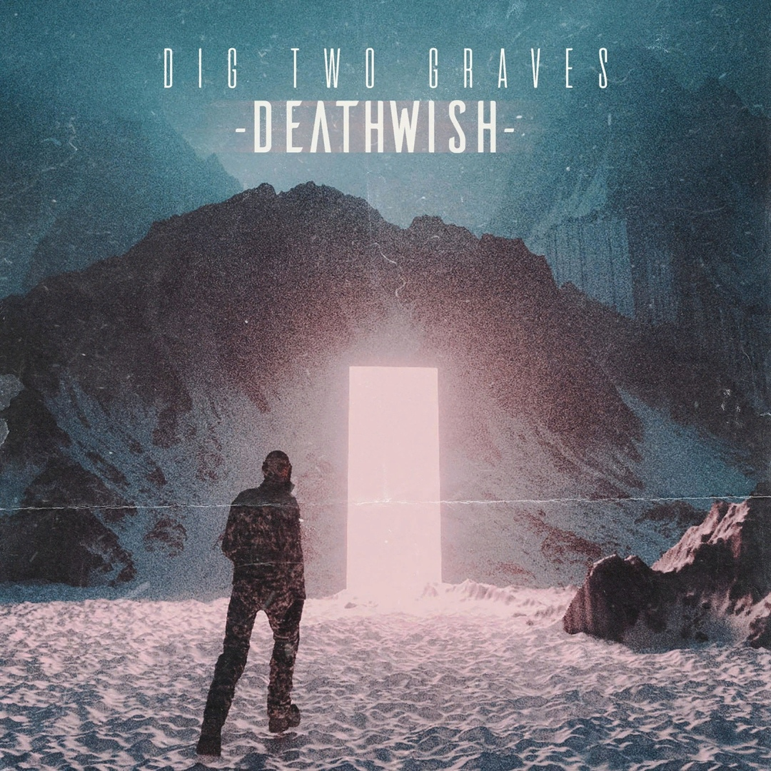 Dig Two Graves - Deathwish [EP] (2019)
