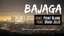 Bajaga feat. Point Blank feat. Dragi Jelić - Kad mesec prospe rekom srebra sjaj