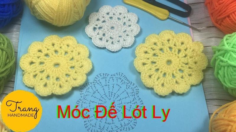 Hướng dẫn cách móc lót ly bằng len đơn giản - Trang Handmade