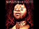 Sepultura - Lookaway Roost
