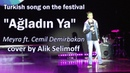Turkish song Ağladın Ya Meyra Cemil Demirbakan cover by Alik Selimoff on the festival