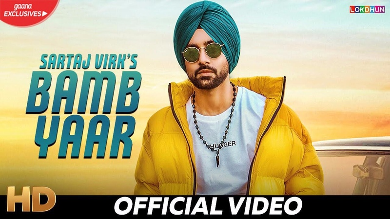 Bamb Yaar - Sartaj Virk ( Official Video ) - Tru Makers - Meet Hundal - New Punjabi Songs 2019