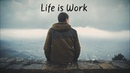 Life is Work | Beautiful Chill Mix