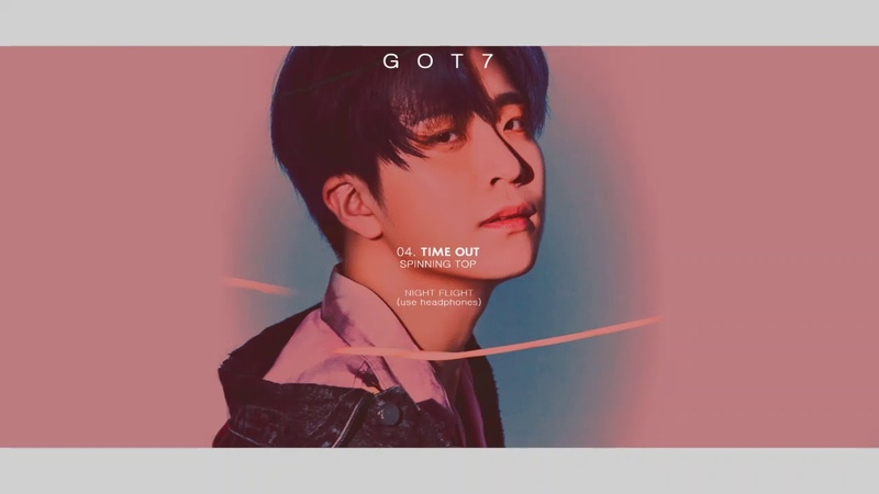 GOT7 TIME OUT ▬ NIGHT FLIGHT version (use headphones)