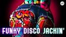 Funky Disco House Jackin' House Mix – June 2018