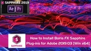 How to Install Boris FX Sapphire 2019.03 Adobe Aftereffect and Premiere Pro2019.
