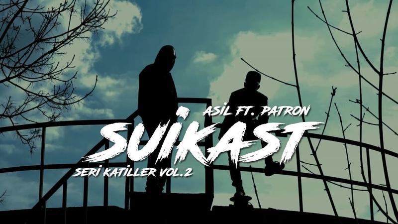 Asil - Suikast (Seri Katiller Volume 2) ft. Patron