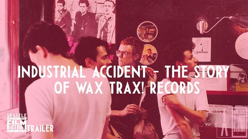 SIFF 2018 Trailer Industrial Accident - The Story of Wax Trax! Records