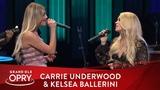 Carrie Underwood &amp Kelsea Ballerini -