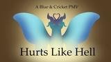 Hurts Like Hell A Blue &amp Cricket PMV