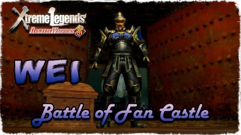 Story Mode ◄ Dynasty Warriors 8 ► Wei 14 Battle of Fan Castle