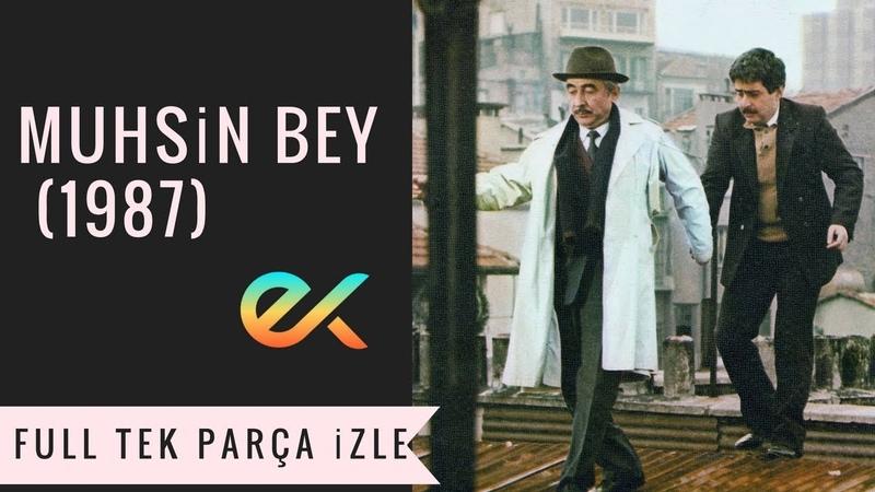 Muhsin Bey Filmi Full İzle l Şener Şen Uğur Yücel 1987