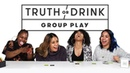 Best Friends Play the Game Truth or Drink Patrice, Mele, Escence, Casey Truth or Drink Cut