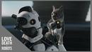 Чайный Пакетик Любовь Смерть и Роботы