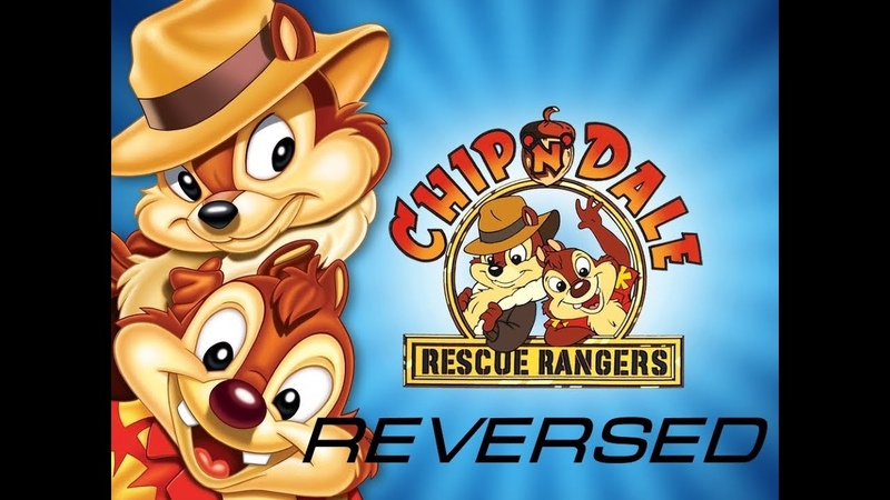 Chip And Dale Rescue Rangers S01E01 in Reverse(Чип И Дейл Спешат на помощь С01Е01 задом-наперёд)