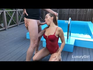 Luxurygirl - the girl sucked in the backyard by the pool, blowjob deepthroat porno