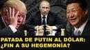Putin presenta su plan para desdolarizar el planeta y las bases del nuevo orden mundial