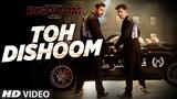 Toh Dishoom Video Song Dishoom John Abraham, Varun Dhawan Pritam, Raftaar, Shahid Mallya
