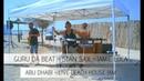 Live beach house dj set incl live Percussion live saxophone- Guru Da Beat, Stan Sax, Jamie Loca