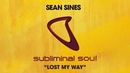Sean Sines Lost My Way Extended Mix