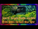 June 22. Serpent Mound. 6th Gate. PR!DE Before the Fall! New York!