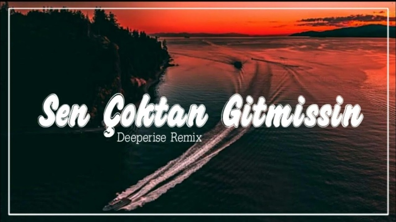 Tarkan - Sen Çoktan Gitmişsin (Deeperise Remix)