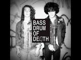 Bass Drum of Death - I Wanna Be Forgotten