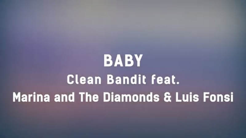 Clean Bandit — Baby feat. Marina Luis Fonsi (Lyrics)