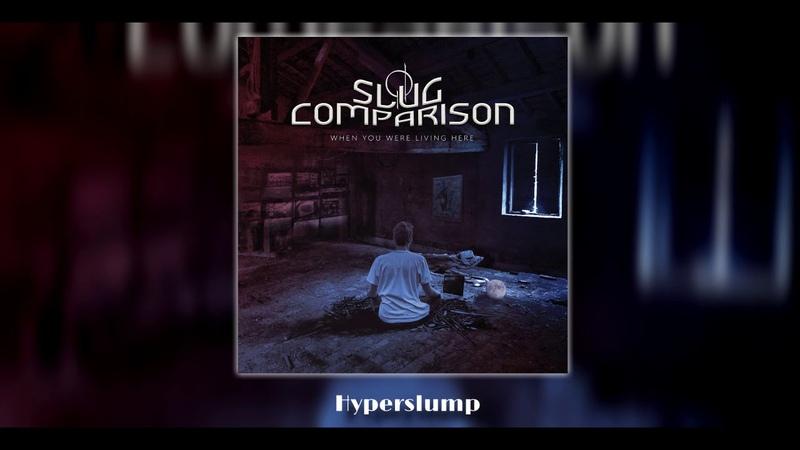 Slug Comparison - When You Were Living Here  PROG-ROCK  FULL ALBUM 2019!