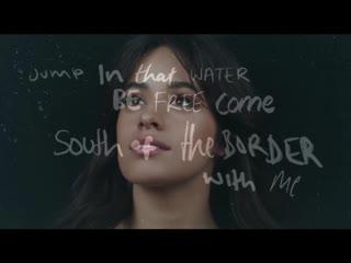 Camila Cabello ft. Ed Sheeran ‒ South of the Border & Cardi B