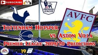 Tottenham Hotspur vs Aston Villa | 2019-20 Premier League | Predictions FIFA 19