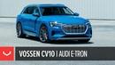 Audi e tron Electric SUV Vossen CV10 22 Concave Wheel