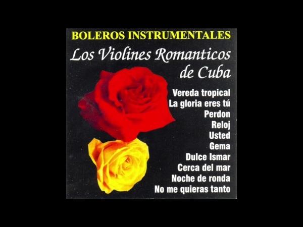 Los Violines Romanticos De Cuba - Boleros Instrumentales (Disco Completo)