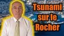 Tsunami sur le Rocher