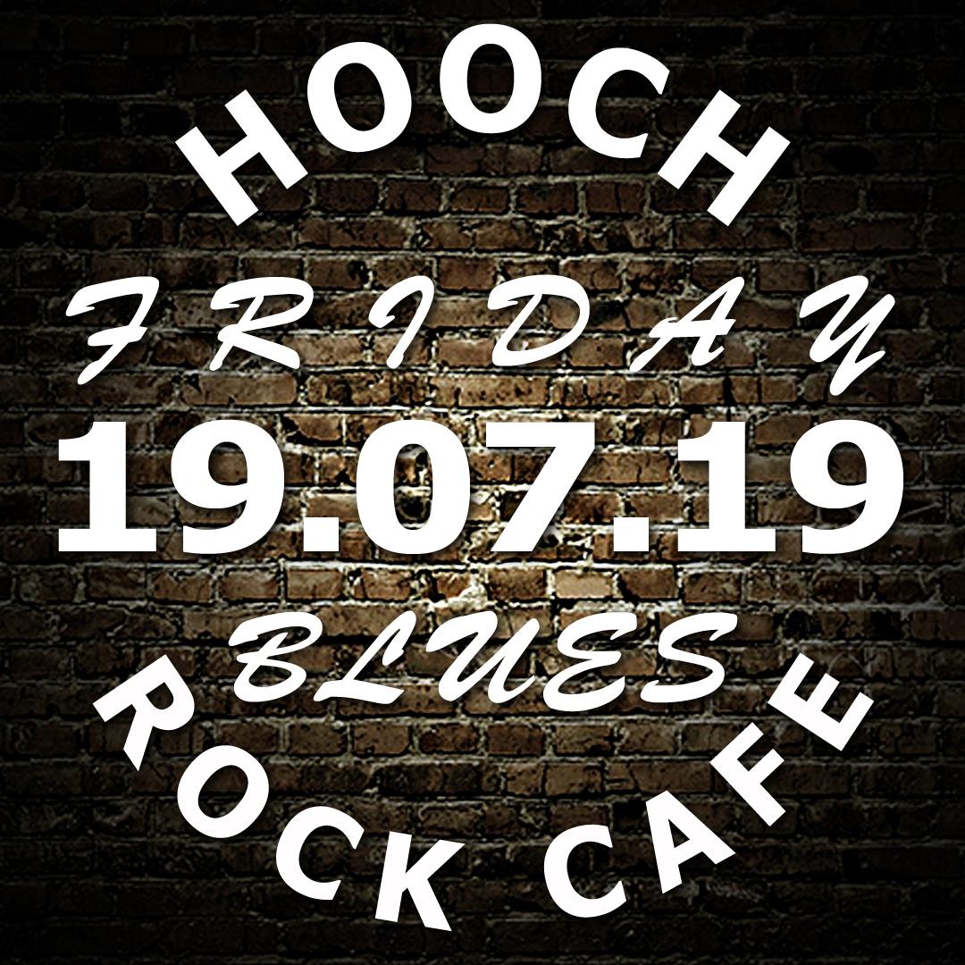 Афиша Омск 19.07.19,Блюзовая Пятница с HOOCH в Rock Cafe
