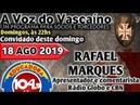 AVV. 18/08/2019. VASCO 1 X 4 FLAMENGO E PARTICIPAÇÃO JORNALISTA RAFAEL MARQUES