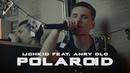 LICHKID feat. ANRY DLC - Polaroid (Video)