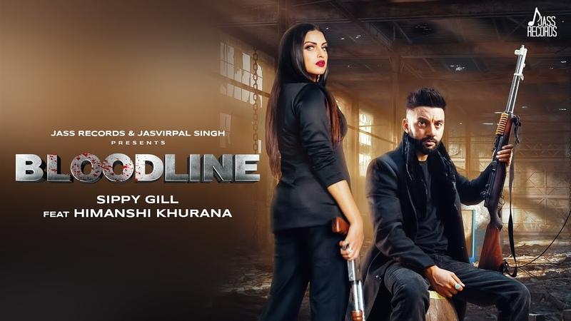 Bloodline | (Full HD) | Sippy gill Gurlej Akhtar | Laddi Gill | New Punjabi Songs 2019