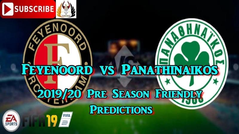 Feyenoord Rotterdam vs Panathinaikos F.C | 2019-20 Pre Season Friendly | Predictions FIFA 19