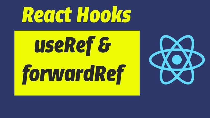 React Hook useRef and forwarding refs with forwardRef