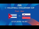 Cuba vs Slovenia 2019 FIVB Men's Volleyball Challenger Cup