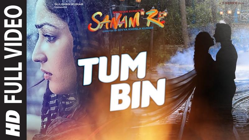 TUM BIN Full Video Song SANAM RE Pulkit Samrat Yami Gautam Divya Khosla Kumar T Series