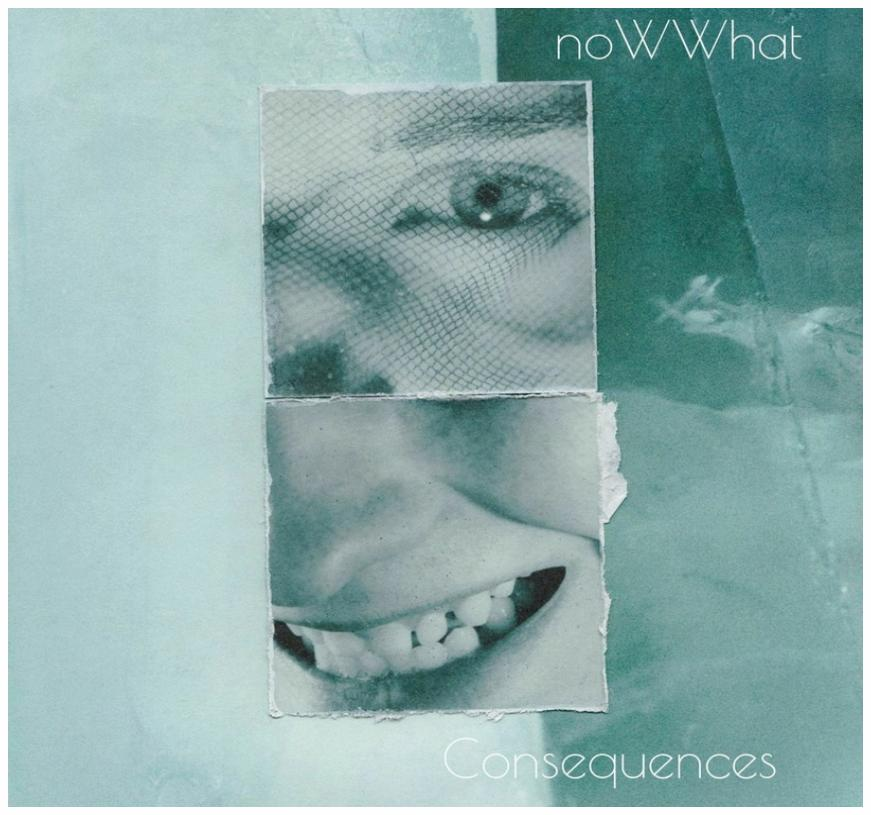 noWWhat - Consequences [EP]