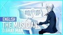 D.Gray-man - The Musician 14th Melody ENGLISH Ver AmaLee Andy Stein