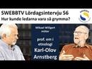 Lördagsintervju 56 del 1 prof em Arnstberg om hur ledarna kunde vara så grymma