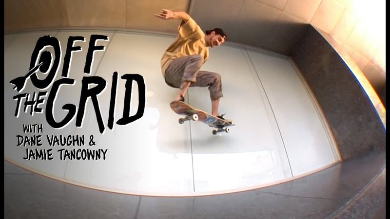 Dane Vaughn Jamie Tancowny Shred Downtown To K-Town | Off The Grid