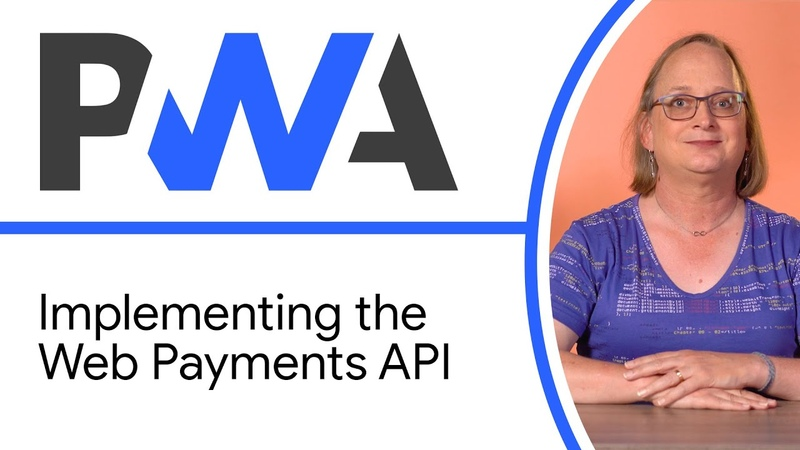 Implementing the Web Payments API - Progressive Web App Training || Google Chrome Developers