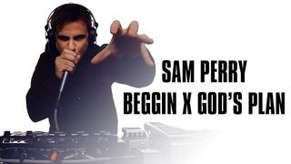 Sam Perry - Beggin' X God's Plan - Mash Up (Drake x Madcon)